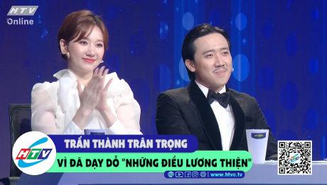"""Xem Show CLIP HÀI Trấn Thành trân trọng vì đã dạy dỗ """"những điều lương thiện"""" HD Online."""